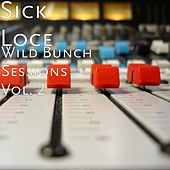 Wild Bunch Sessions Vol. 2 de Sick Loce