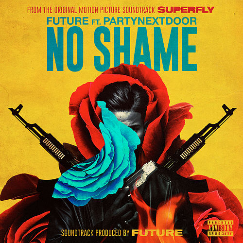No Shame (feat. PARTYNEXTDOOR) by Future