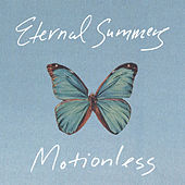Motionless by Eternal Summers