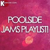 Poolside Jams Playlist! by Karaoke Guru (1) BLOCKED