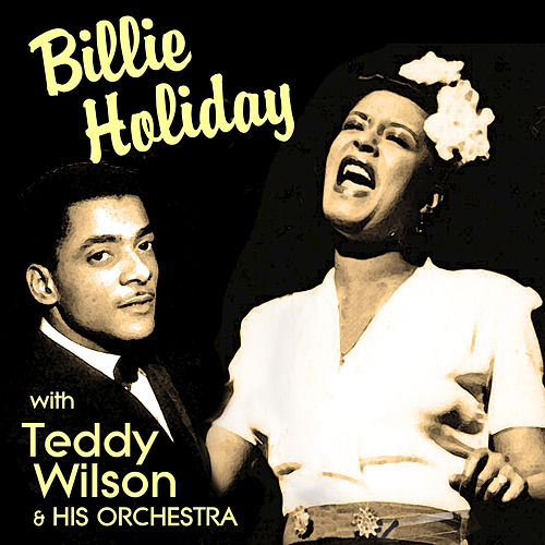 Billie Holiday with Teddy Wilson de Billie Holiday