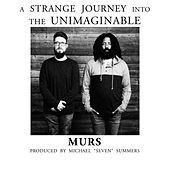 A Strange Journey Into The Unimaginable de Murs
