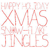 Happy Holiday Christmas Snowflake Jingles by Various Artists