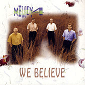 We Believe by Melody 4