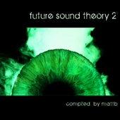 Future Sound Theory 2 von Various Artists