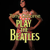 Play The Beatles by Tony Osborne Orchestra