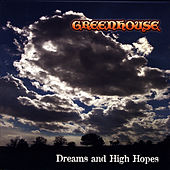 Dreams and High Hopes by Greenhouse