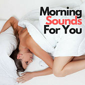 Morning Sounds For You by Francesco Digilio