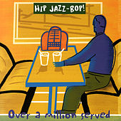 HIP JAZZ BOP - Over A Million Served: Jazz Essentials By Jazz Greats by Various Artists