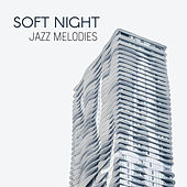 Soft Night Jazz Melodies von Gold Lounge