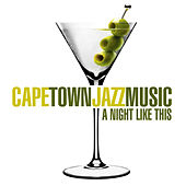 Cape Town Jazz Music - A Night Like This di Various Artists