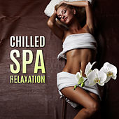 Chilled Spa Relaxation by Relaxing Spa Music