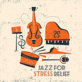 Jazz for Stress Relief by New York Lounge Quartett