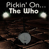 Pickin' On The Who by Pickin' On
