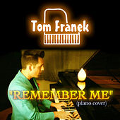 Remember Me by Tom Franek