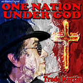 One Nation Under God by Trade Martin