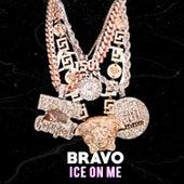 Ice on Me by Bravo