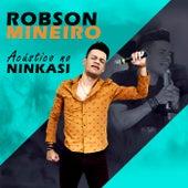 Acústico no Ninkasi (Ao Vivo) by Robson Mineiro