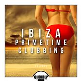 Ibiza Primetime Clubbing, Vol. 3 von Various Artists