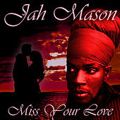 Miss Your Love by Jah Mason