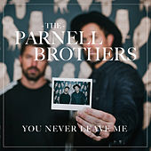 You Never Leave Me by The Parnell Brothers