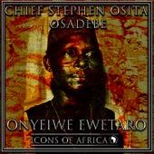 Onyeiwe Ewetaro by Chief Stephen Osita Osadebe