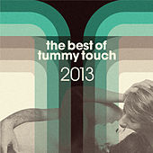 Tummy Touch Best Of 2013 de Various Artists