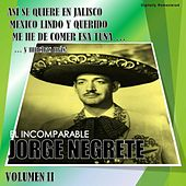 Jorge Negrete, Vol. 2 (Digitally Remastered) by Jorge Negrete