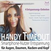 Handy Timeout - Smartphone-Nutzer Entspannung für Augen, Daumen, Nacken und Kopf von Torsten Abrolat
