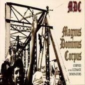 Magnus Dominus Corpus von M.D.C.