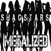 Metalized de ShagStars