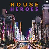 House Heroes von Various Artists