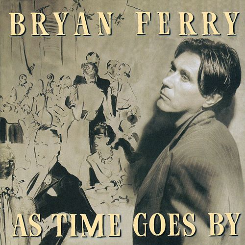 As Time Goes By by Bryan Ferry