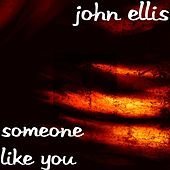 Someone Like You by John Ellis