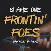 Frontin' Foes by Blame One