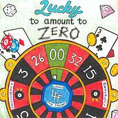 Lucky to Amount to Zero by Lying for Friends