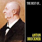 The Best of Bruckner (Remastered) von Anton Bruckner