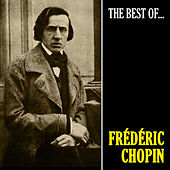 The Best of Chopin (Remastered) by Frédéric Chopin