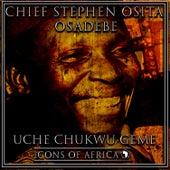 Uche Chukwu Geme by Chief Stephen Osita Osadebe