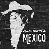 Mexico by Allan Caswell