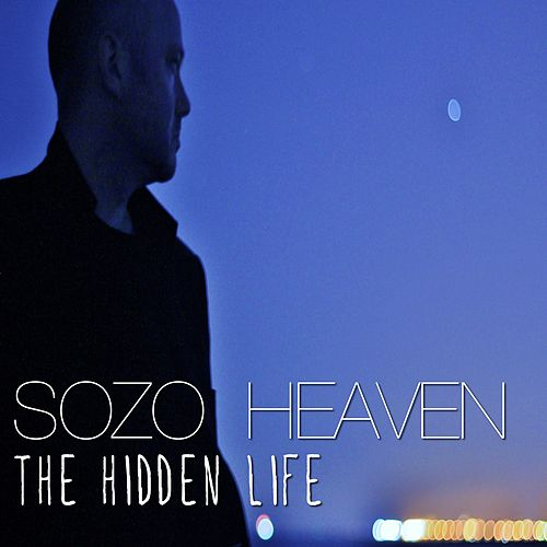 The Hidden Life by Sozo Heaven