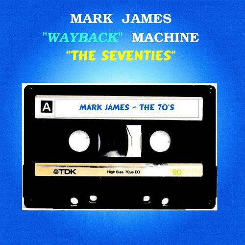 Mark James Wayback Machine - The Seventies by Mark James (2)