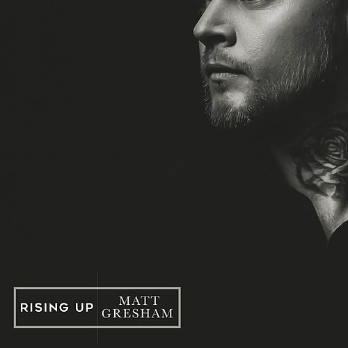 Rising Up by Matt Gresham