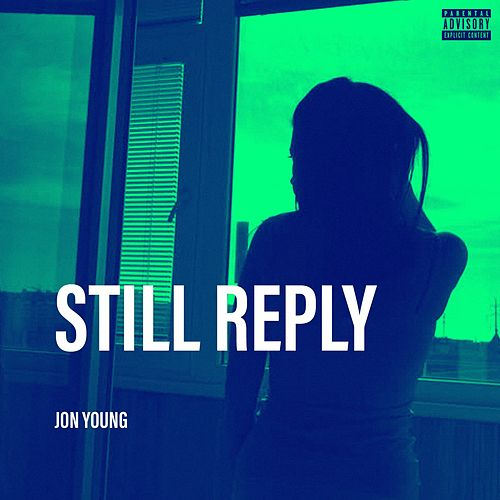 Still Reply by Jon Young