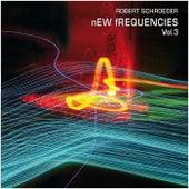 New Frequencies, Vol. 3 von Robert Schroeder