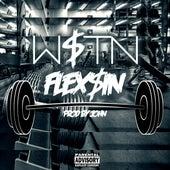 Flex$in by W$tn