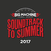 Soundtrack To Summer 2017 by Various Artists