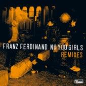No You Girls (Remixes) by Franz Ferdinand