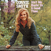 Ain't We Having Us A Good Time by Connie Smith