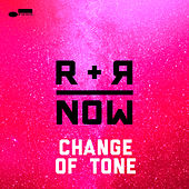 Change Of Tone von R+R=Now